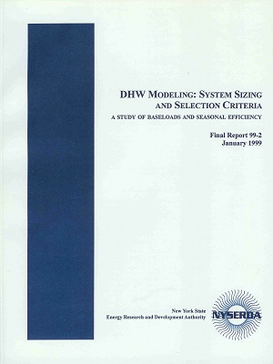 DHW Modeling: System Sizing and Selection Criteria, A Study of Baseloads & Seasonal Efficiency (NYSERDA Report 99-2)